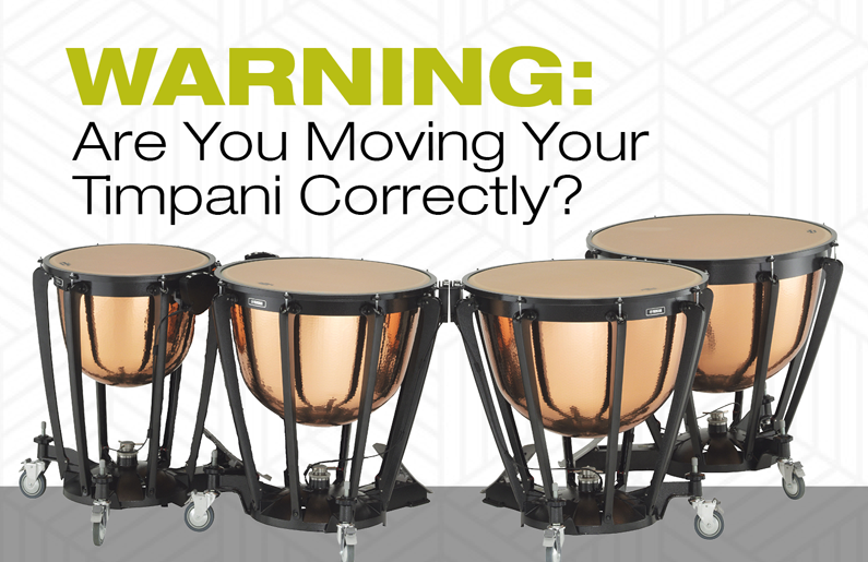 Warning: Are You Moving Your Timpani Correctly?