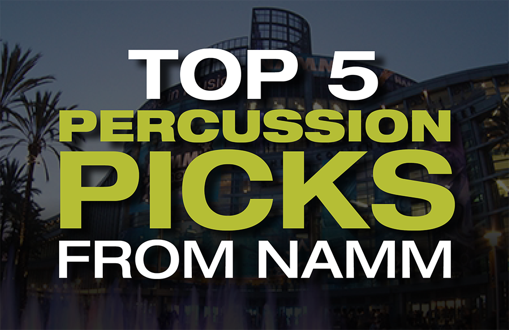 Top 5 Percussion Picks from NAMM